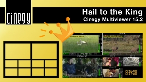 Cinegy Multiviewer 15.2: Hail to the King