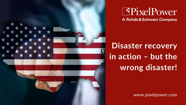 Pixel Power: Disaster recovery in action – but the wrong disaster!